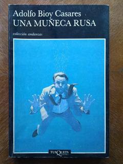 Adolfo Bioy Casares - Una Muñeca Rusa. Tusquets