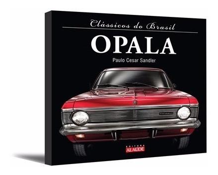 Livro - Clássicos Do Brasil Série Opala
