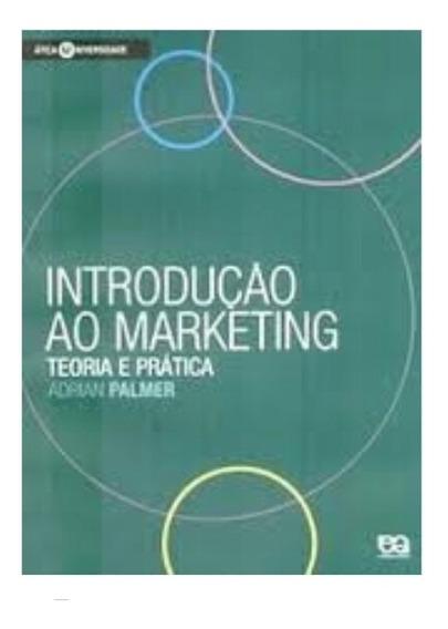 Introdução Ao Marketing: Teoria E Prática - Adrian Palmer