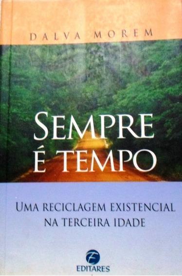 Livro Sempre É Tempo Dalva Fasuolo Morem