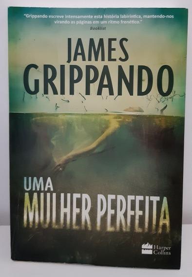 Livro Uma Mulher Perfeita, De James Grippando