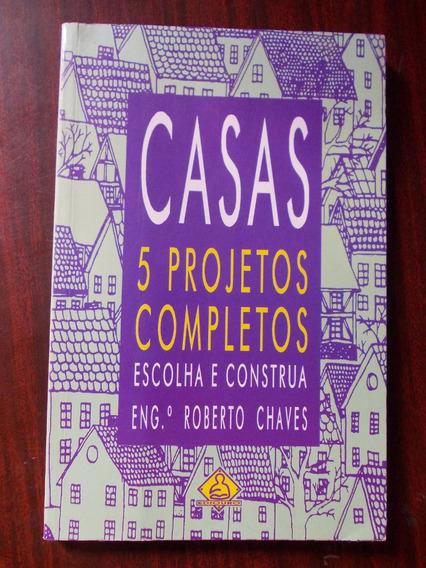Casas 5 Projetos Completos. Escolha E Construa Eng.roberto C