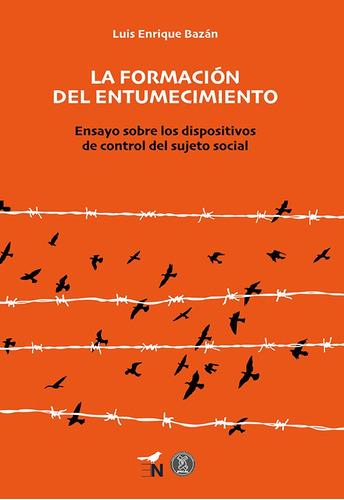 Imagen 1 de 1 de La Formación Del Entumecimiento, De Luis Enrique Bazán