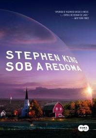Livro Sob A Redoma - Stephen King - Novo - Lacrado