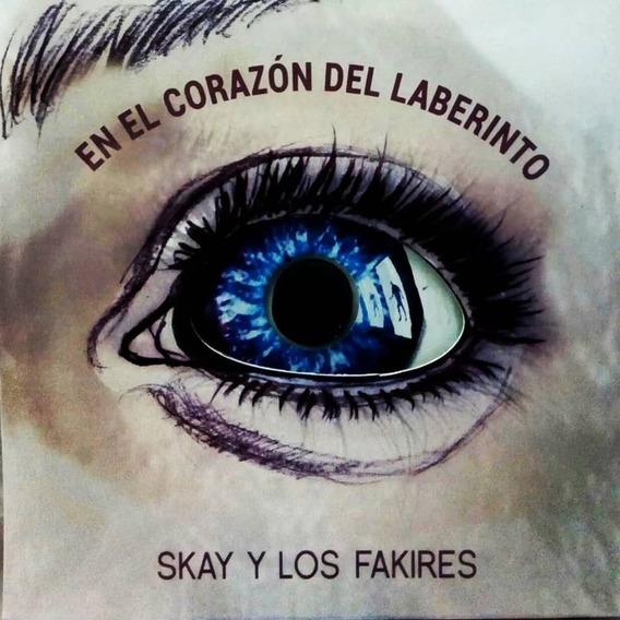 Skay Y Los Fakires En El Corazon Del Laberinto Los Chiquibum