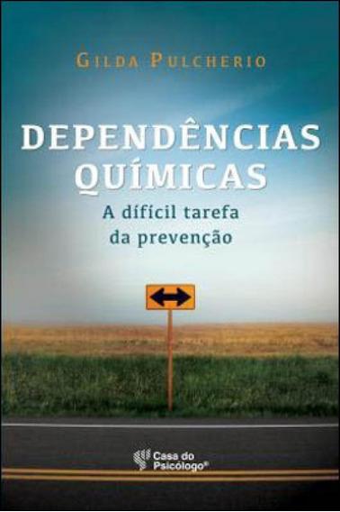 Dependencias Quimicas - A Dificil Tarefa Da Prevençao