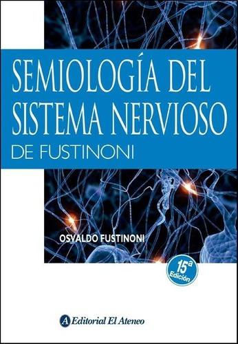 Imagen 1 de 2 de Libro - Semiologia Del Sistema Nervioso - Osvaldo Fustinoni