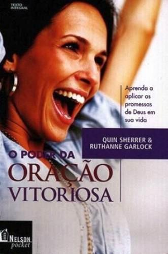 O Poder Da Oração Vitoriosa - Quin Sherrer & Rut + Brinde.
