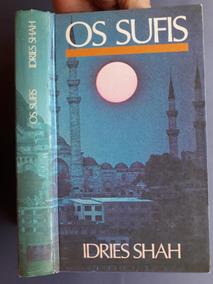 Os Sufis Idres Shah - Editora Círculo Do Livro 1977-
