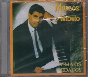 Cd Marcos Antônio - Toma Os Pedaços / Bônus Playback