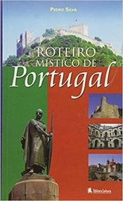 Roteiro Místico De Portugal- Pedro Silva