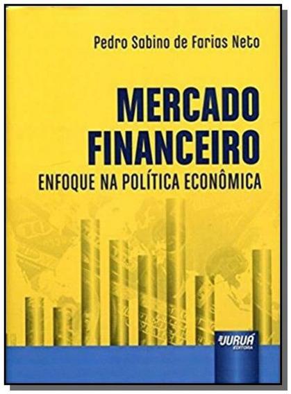 Mercado Financeiro Enfoque Na Politica Economica