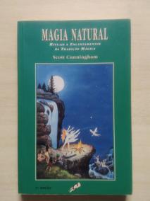 Magia Natural - Rituais E Encantamentos- Scott Cunningham