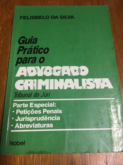 Livro Guia Prático Para O Advogado Criminalista