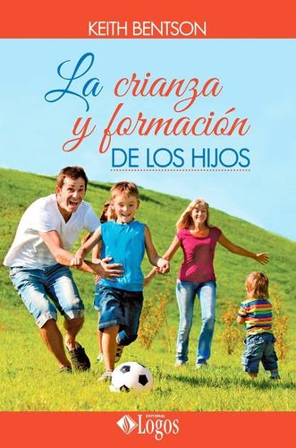 La Crianza Y La Formación De Los Hijos