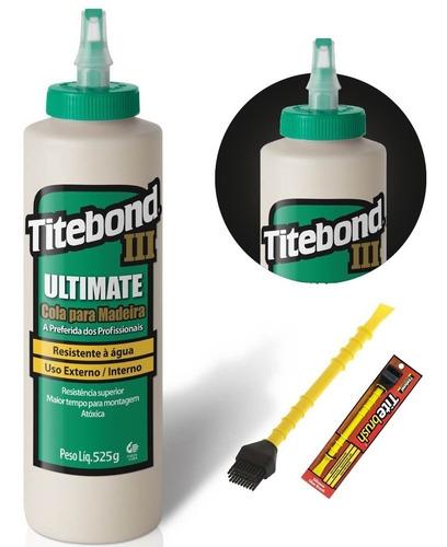 Cola P/ Madeira Ultimate Glue 525g 6004528 Titebond + Pincel