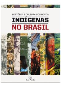História E Cultura Dos Povos: Indígenas No Brasil - Novo