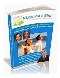 Milagro Para El Vitiligo Metodo 100% Natural Envio Gratis
