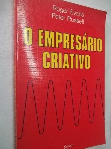 * O Empresario Criativo - Roger Evans - Livro
