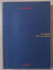 Zé Limeira Poeta Do Absurdo 11º Edição - Orlando Tejo