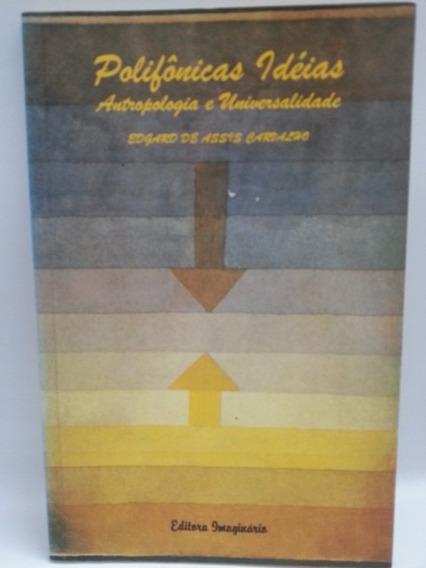 Livro: Carvalho - Polifônicas Ideias, Antropologia E...
