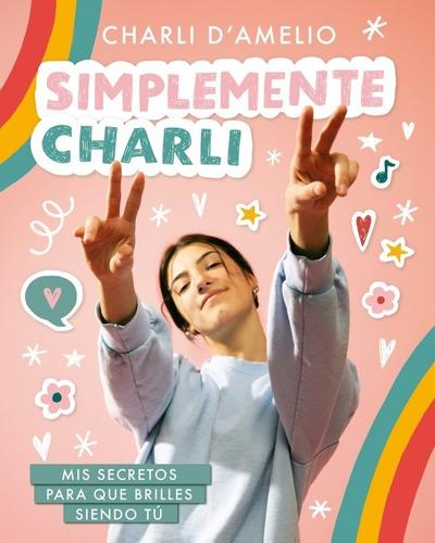 Simplemente Charli - Charli Damelio - Montena - Libro