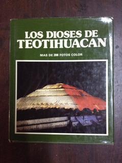 Los Dioses De Teotihuacán 1ª Edición