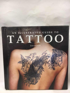 An Illustrated Guide To Tattoo - Alex Keenan - T&j