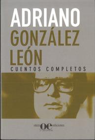 Cuentos Completos / Adriano González León