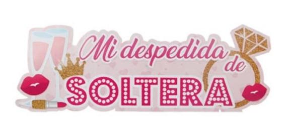 Letrero Mi Despedida De Soltera 28x80cm 3pzs