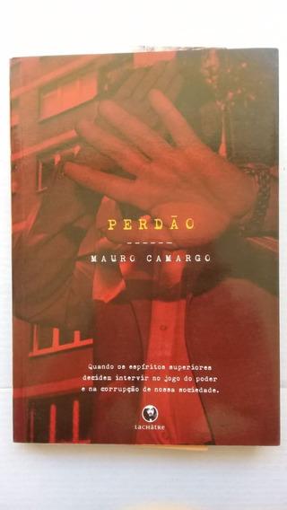 Livro: Perdão - Mauro Camargo - Romance Espírita - Lachatrê