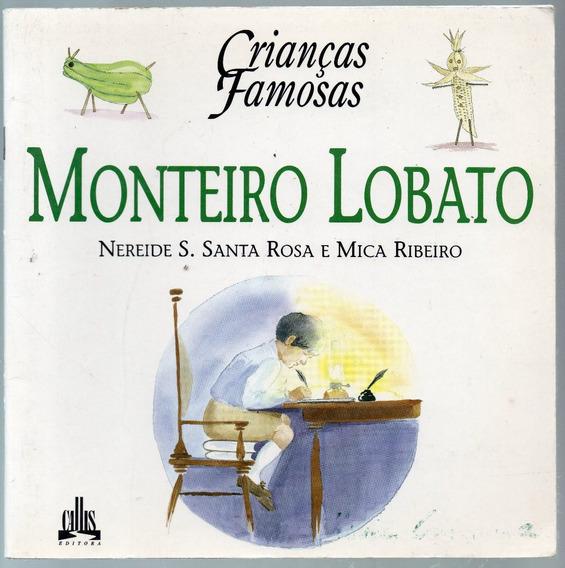 Crianças Famosas - Monteiro Lobato - Nereide S. Santa Rosa