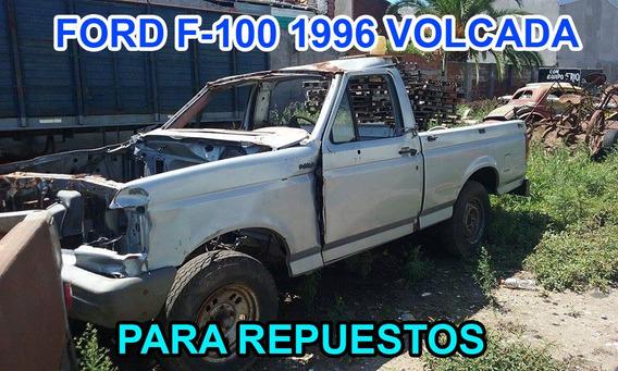 Ford F-100 Año 1994 Volcada Para Repuestos