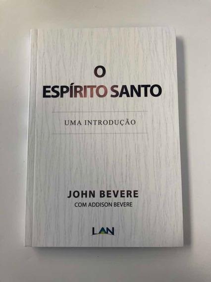 O Espírito Santo - John Bevere