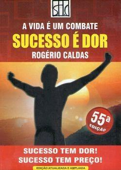Livro Vida É Um Combate, Sucesso É D Caldas, Rogério