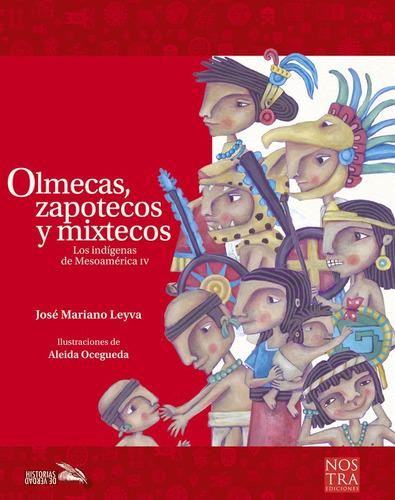 Olmecas, Zapotecos Y Mixtecos, Pasta Rústica.