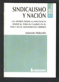 L4443. Sindicalismo Y Nación. Antonio Balcedo