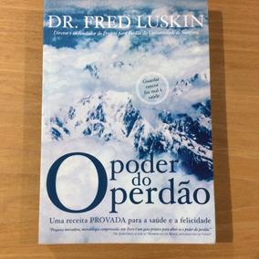 Livro O Poder Do Perdão Dr. Fred Luskin
