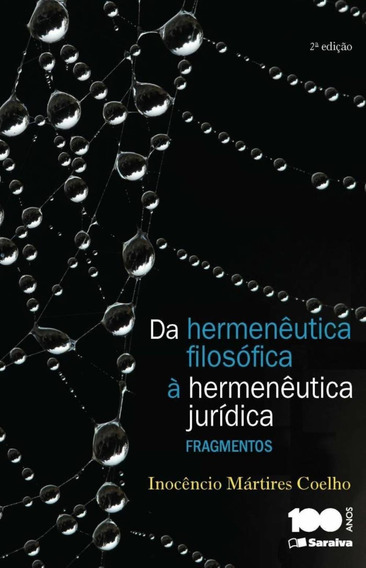 Da Hermenêutica Filosófica À Hermenêutica Jurídica - 2â