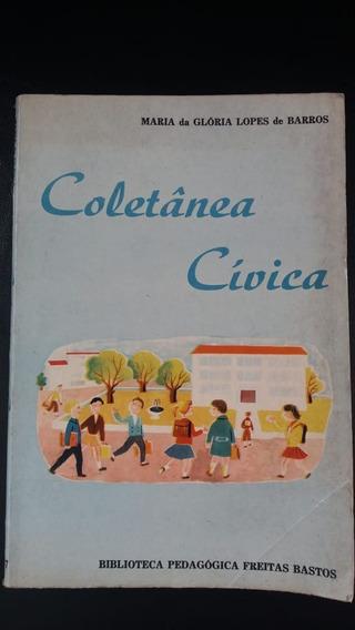 Coletânea Cívica De 1967 /maria Da Gloria Lopes De Barros