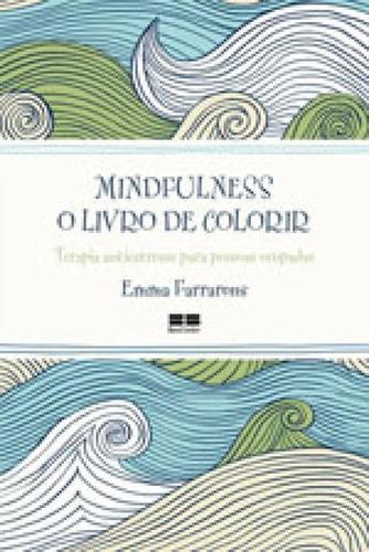 Imagem 1 de 1 de Mindfulness: O Livro De Colorir