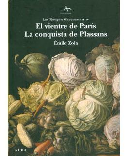 El Vientre De Paris - La Conquista De Plassans, Zola, Alba