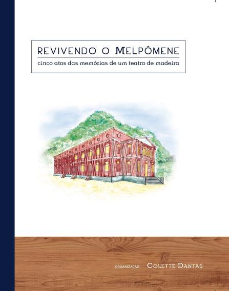 Livro Revivendo O Melpômene:5 Atos Das Memórias De Um Teatro