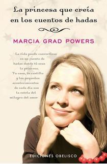 Princesa Que Creia En Cuentos De Hadas Marcia Grad Powers