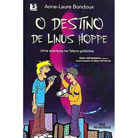 Livro Destino De Linus Hoppe, -laure Bondoux - Frete Gratis