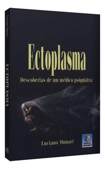 Ectoplasma - Descobertas De Um Médico Psiquiatra