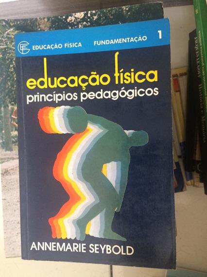Livro Educaçao Fisica Principios Pedagogicos - Annemarie