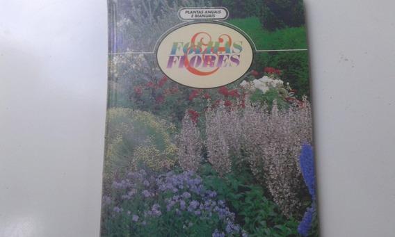 Livro - Plantas Anuais E Bianuais - Folhas E Flores