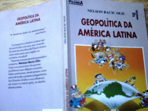 Geopolítica Da América Latina, Der Nelson Bacic Olic