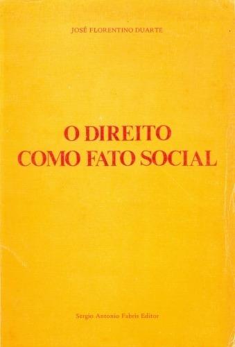 O Direito Como Fato Social